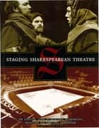 Staging Shakespearean Theatre ebook by Elaine Novak