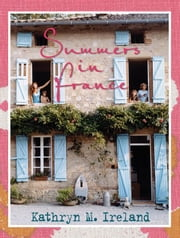 Summers In France ebook by Kathryn Ireland