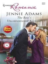 The Boss's Unconventional Assistant ebook by Jennie Adams