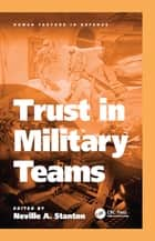 Trust in Military Teams ebook by Neville A. Stanton