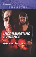 Incriminating Evidence ebook by Amanda Stevens