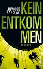Kein Entkommen ebook by Linwood Barclay, Nina Pallandt