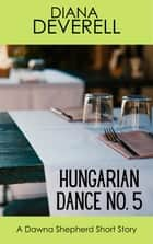 Hungarian Dance No. 5: A Dawna Shepherd Short Story ebook by Diana Deverell