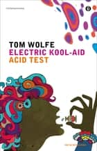 Electric Kool-Aid Acid Test ebook by Tom Wolfe