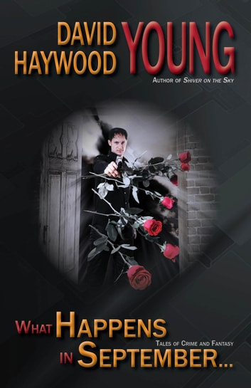 What Happens in September... ebook by David Haywood Young