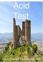 Acid Test eBook by Kevin Everett FitzMaurice