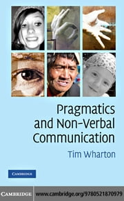 Pragmatics and Non-Verbal Communication ebook by Wharton, Tim