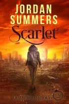Dead World Bk. 2: Scarlet - Deadworld Trilogy ebook by Jordan Summers