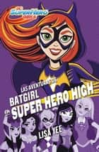 Las aventuras de Batgirl en Super Hero High (DC Super Hero Girls 3) eBook por
