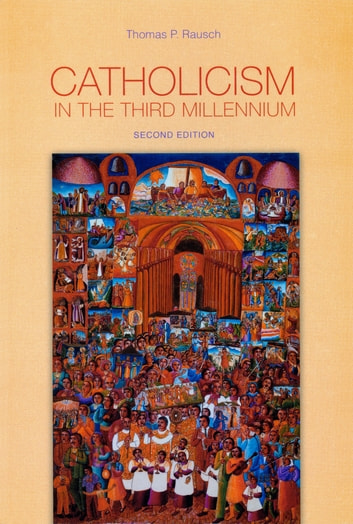 Catholicism in the Third Millennium ebook by Thomas  P. Rausch SJ,Catherine Clifford