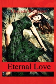 Eternal Love ebook by Chayada Welljaipet