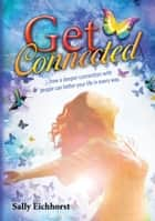 Get Connected ebook by Sally Eichhorst