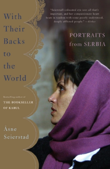 With Their Backs to the World - Portraits from Serbia ebook by Asne Seierstad