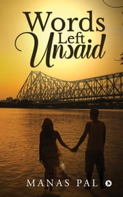 Words Left Unsaid ebook by Manas Pal