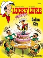 Lucky Luke 36 - Dalton City ebook by René Goscinny, Gudrun Penndorf, Morris