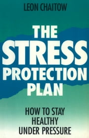 The Stress Protection Plan eBook by Leon Chaitow