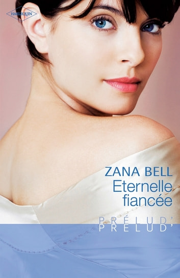 Eternelle fiancée ebook by Zana Bell