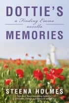 Dottie's Memories ebook by Steena Holmes