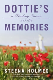 Dottie's Memories - a Finding Emma novella ebook by Steena Holmes