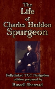 The Life of Charles Haddon Spurgeon ebook by Russell H. Conwell,Russell Sherrard