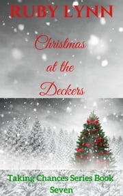 Christmas at the Deckers - Taking Chances Series, #7 ebook by Ruby Lynn
