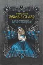 Through the Zombie Glass ebook by Gena Showalter