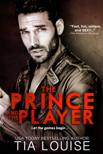 The Prince and The Player ebook by Tia Louise