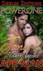 Jane: Taken by the Ape Man ebook door Powerone