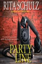 Party Line ebook by Rita Schulz