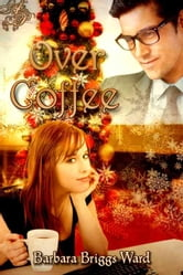 Over Coffee ebook by Barbara Briggs Ward