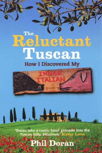 Reluctant Tuscan, The ebook by Phil Doran