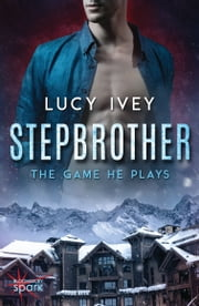 Stepbrother: The Game He Plays ebook by Lucy Ivey
