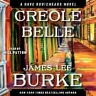 Creole Belle - A Dave Robicheaux Novel audiobook by James Lee Burke