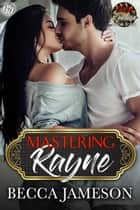 Mastering Rayne ebook by