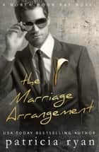 The Marriage Arrangement ebook by Patricia Ryan, P.B. Ryan