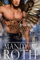 Under His Wing - A Bird Shifter Novel ebook by Mandy M. Roth