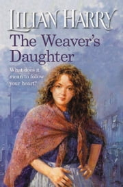 The Weaver's Daughter ebook by Lilian Harry