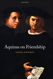 Aquinas on Friendship ebook by Daniel Schwartz
