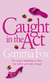 Caught in the Act ebook by Gemma Fox