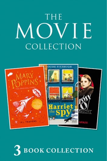 3-book Movie Collection: Mary Poppins; Harriet the Spy; Bugsy Malone (Collins Modern Classics) ebook by P. L. Travers,Louise Fitzhugh,Alan Parker