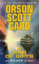 A War of Gifts - An Ender Story ebook by Orson Scott Card