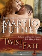 Twist of Fate (Circle of Friends, Book 3) ebook by Mary Jo Putney