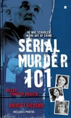 Serial Murder 101 ebook by Bridget DiCosmo