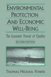 Economic Development and Environmental Protection: Economic Pursuit of Quality - Economic Pursuit of Quality ebook by Thomas Michael Power