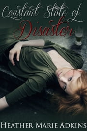 Constant State of Disaster ebook by Heather Marie Adkins