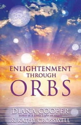 Enlightenment Through Orbs ebook by Cooper, Diana
