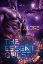 The Essent Quest ebook by J.J. Lore