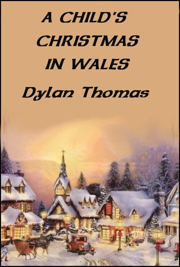 A Childs Christmas In Wales.A Child S Christmas In Wales Ebook By Dylan Thomas Rakuten Kobo