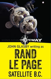 Satellite B.C. ebook by John Glasby,Rand Le Page