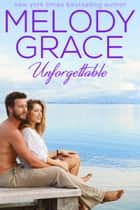 Unforgettable ebook by Melody Grace